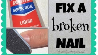 Tutorial: How To Fix A Broken Nail | The Polished Pursuit