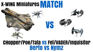 Match: Chopper/Poe/Tala vs Fel/VADER/Inquisitor - X Wing Miniatures - SPG