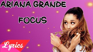 Focus - Ariana Grande (Lyrics)