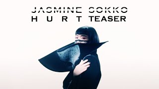 Jasmine Sokko   HURT (Official Music Video Trailer)