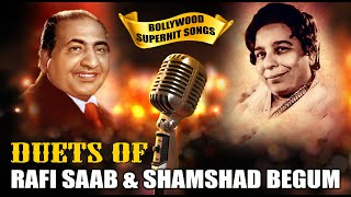RAFI SAAB & SHAMSHAD BEGUM Duets | The Super Hit Hindi Evergreen Old Songs
