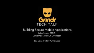 Grindr Tech Talk - Building Secure Mobile Applications