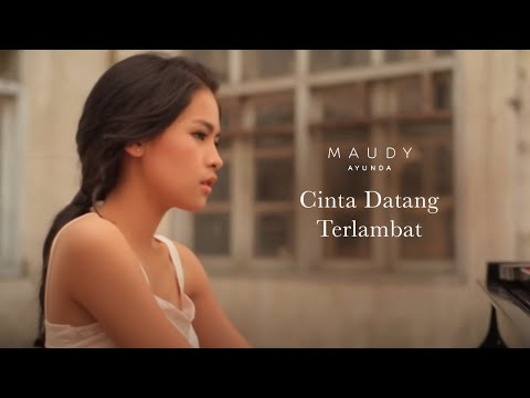 Maudy Ayunda - Cinta Datang Terlambat | Official Video Clip - Trinity Optima Production