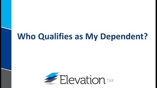 Who Qualifies as My Dependent?