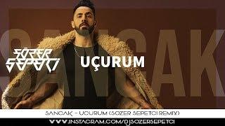 Sancak   Uçurum ( Sözer Sepetci Remix )