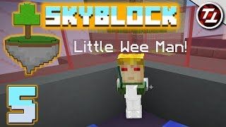 Minecraft SkyBlock #5 - Little Wee Man!