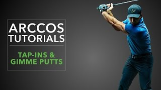 Arccos 360: Tap-Ins & Gimme Putts