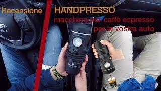 Caffè espresso in auto come al bar? Con Handpresso si può. PROVA COMPLETA