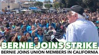 Bernie Joins Striking Workers In California