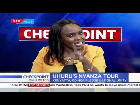 #CHECKPOINT[3]: Uhuru's Nyanza tour & why some Western region leaders are crying foul over the hands