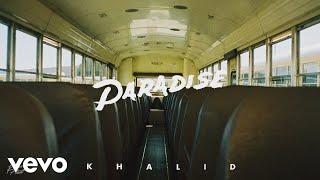Khalid   Paradise (Audio)