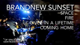 BrandNew Sunset - Space, Fire, Once in a Lifetime, Coming Home [Live]