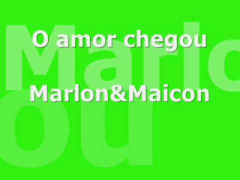 O Amor Chegou - Marlon & Maicon