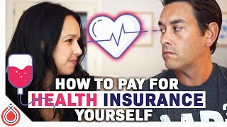 Pay For Your Health Insurance Yourself