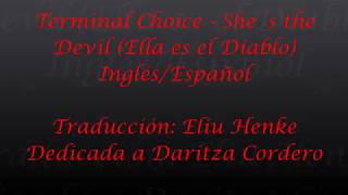 Terminal Choice - She´s the Devil (Subtitulos Inglés/Español)