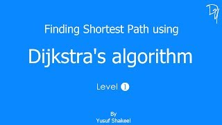 Dijkstra Algorithm - Finding Shortest Path - Graph