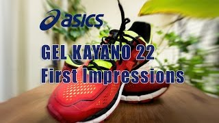 Asics Gel Kayano 22 - First Impressions