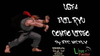 [USF4] EVIL RYU COMBO VIDEO - Basic,FADC,RFADC, Resets, Setups Combos By [ETC Mcfly]