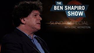 Eric Weinstein | The Ben Shapiro Show Sunday Special Ep. 11