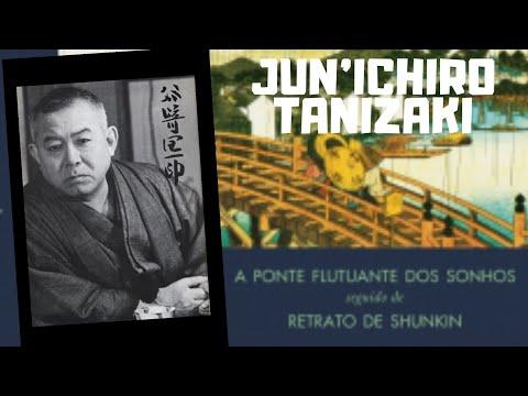 A Ponte Flutuante dos Sonhos seguido de Retrato de Shunkin, de Jun'Ichiro Tanizaki