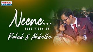 NEENE Full Video by Rakesh & Akshatha | Neeve | Sparsha RK | Madhura Audio