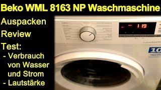 Beko WML 81633 NP Waschmaschine - Auspacken Review Test Verbrauch Strom Wasser Lautstärke