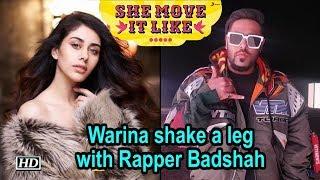 Warina Hussain Shake A Leg With Rapper Badshah