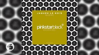 Jaques Le Noir   Quark (Original Club Mix)