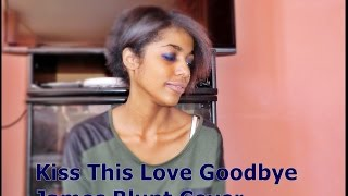 Kiss This Love Goodbye by James Blunt Cover || FauveIsNotFunny