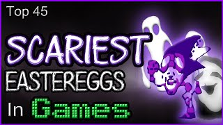 Top 45 Scariest Eastereggs In Games