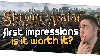 Shroud of the Avatar - New Old School MMORPG First Impressions Review