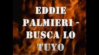 Busca Lo Tuyo - Eddie Palmieri feat. Cheo Feliciano (Video)