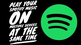 play spotify music on multiple devices at the same time