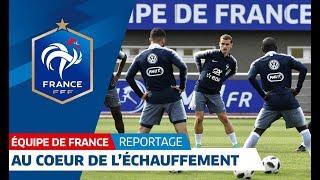 Equipe de France : Les Bleus à l'échauffement I FFF 2018