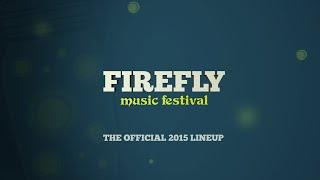 Firefly Music Festival 2015 Lineup