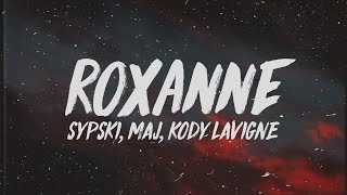 SypSki - Roxanne (Lyrics) ft. MAJ & Kody Lavigne