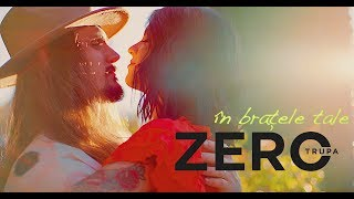 Trupa Zero   In Bratele Tale (Official Video)