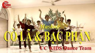 Mashup CÒ LÃ & BẠC PHẬN (Remix)[Dance Practice] - CC KIDS Dance Team(2019)