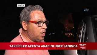 Taksiciler Acenta Aracını Uber Sanınca