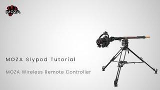 MOZA Slypod/Slypod E Tutorial: Part 07 – MOZA Wireless Remote Controller