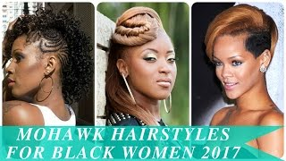 Mohawk Hairstyles For Black Women 2017