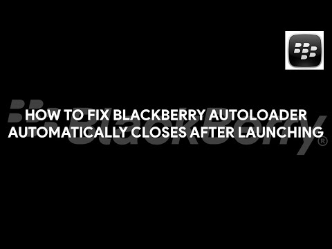 How To Fix BlackBerry Autoloader Automatically Closes After Launching - [romshillzz]