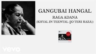Gangubai Hangal - Raga Adana (Khyal In Teental -Jo Teri