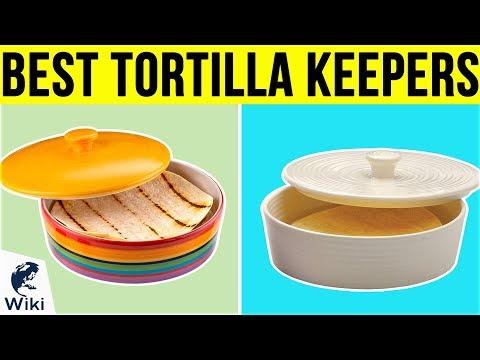 10 Best Tortilla Keepers 2019