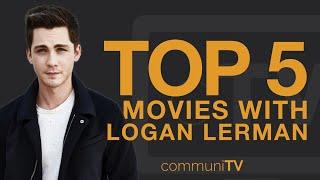 TOP 5: Logan Lerman Movies
