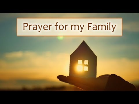 Prayer for My Family - For Unity & Reunions