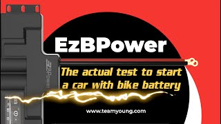 EzBPower | The Actual Test To Start A Car With Bike Battery | TeamYoung