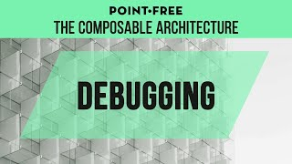 Composable Architecture Debugging and High Order Reducers