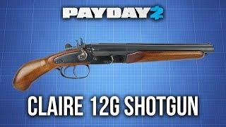 [Payday 2] Claire 12G Shotgun