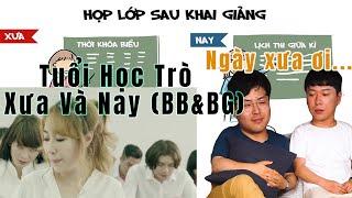 Tuổi Học Trò - Xưa Và Nay (BB&BG) - Cùng khám phá với VNCO!